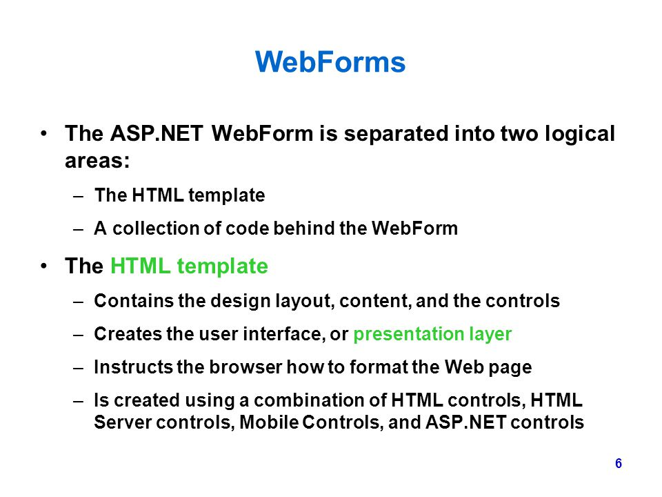 WebForms The ASP.NET WebForm is separated into two logical areas: