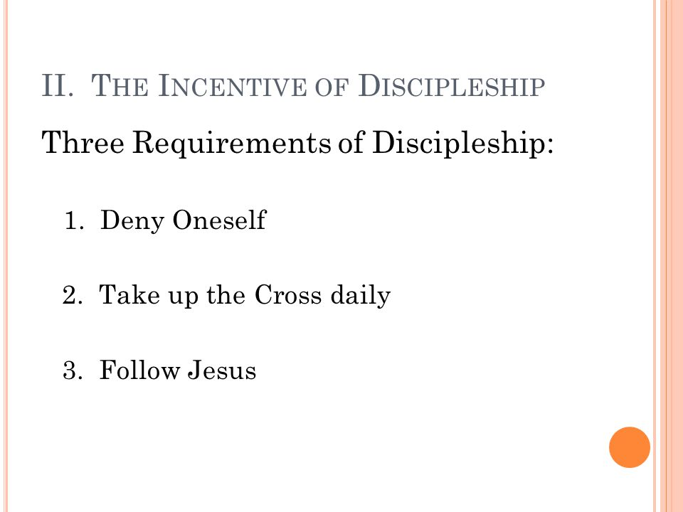 II. The Incentive of Discipleship