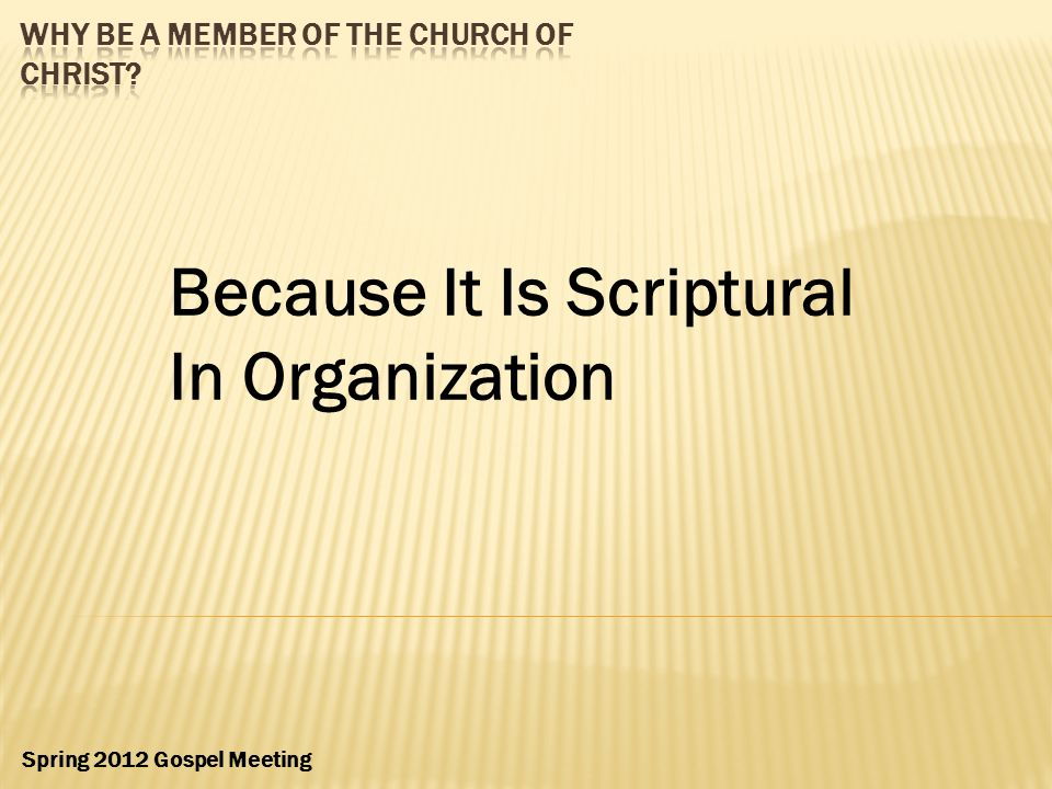 Why Be A Member Of The Church Of Christ