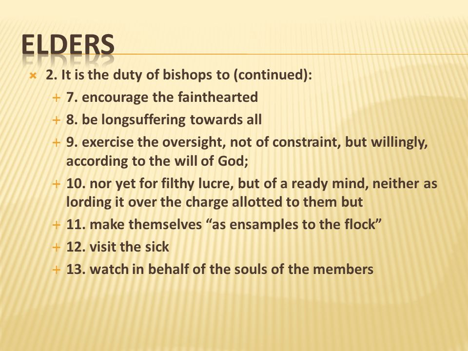 ELDERS 2. It is the duty of bishops to (continued):