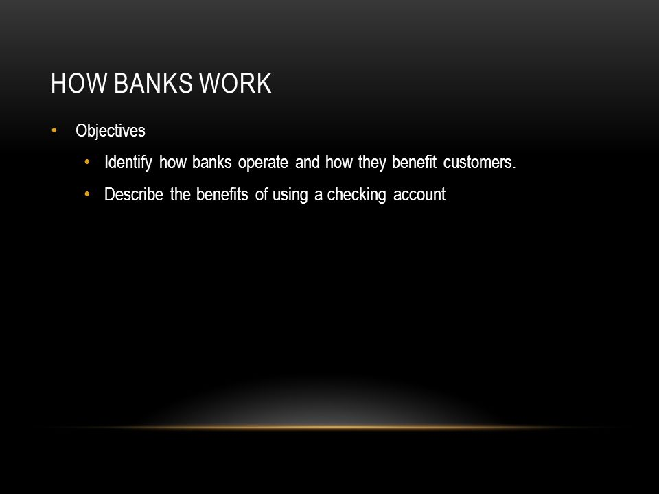 How banks Work Objectives