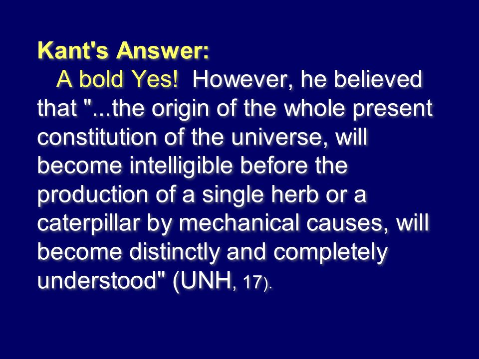 Kant s Answer: A bold Yes. However, he believed that