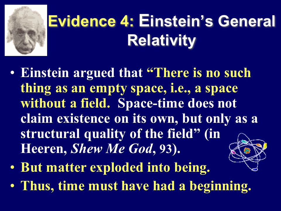 Evidence 4: Einstein's General Relativity