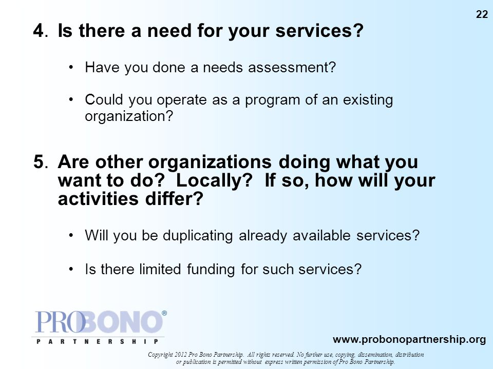 4. Is there a need for your services