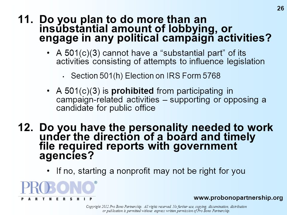 11. Do you plan to do more than an insubstantial amount of lobbying, or engage in any political campaign activities
