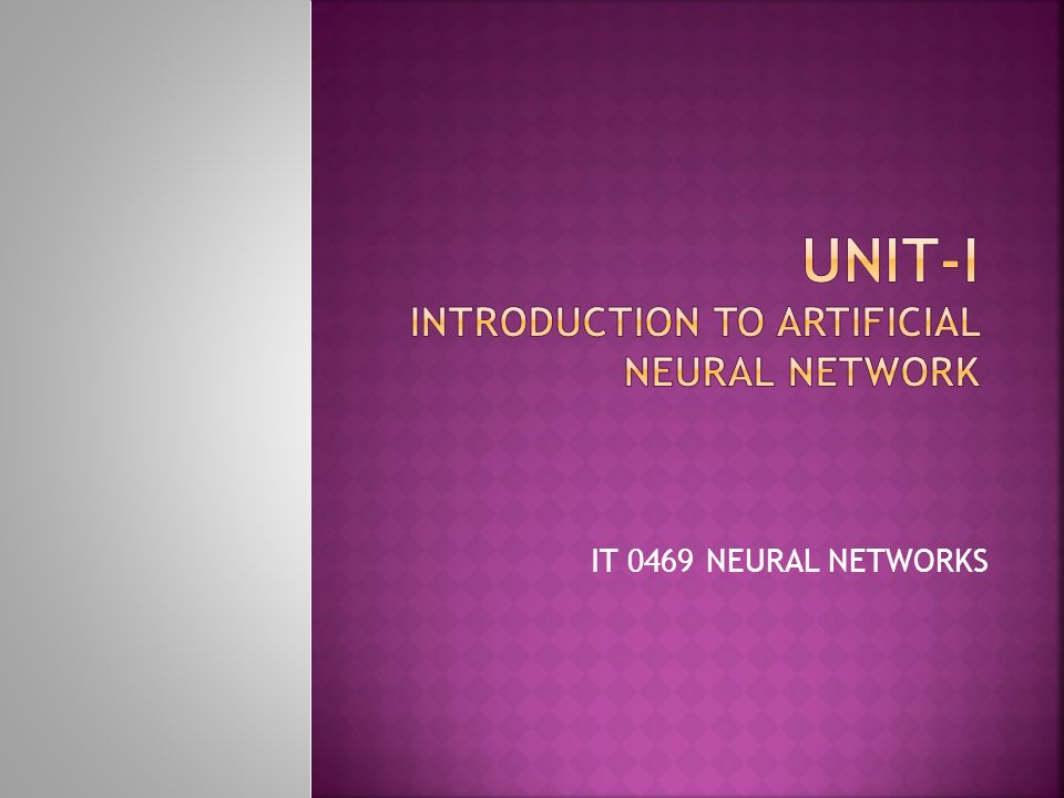 UNIT-I INTRODUCTION TO ARTIFICIAL NEURAL NETWORK