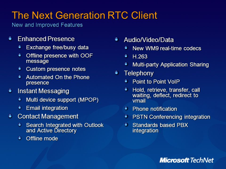 The Next Generation RTC Client New and Improved Features