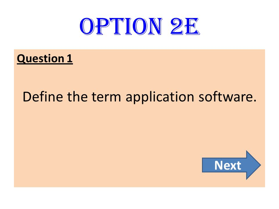 Define the term application software.
