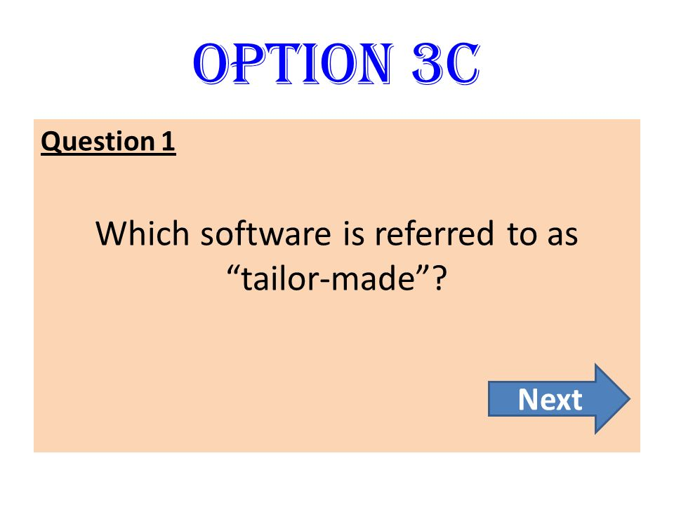 Which software is referred to as tailor-made