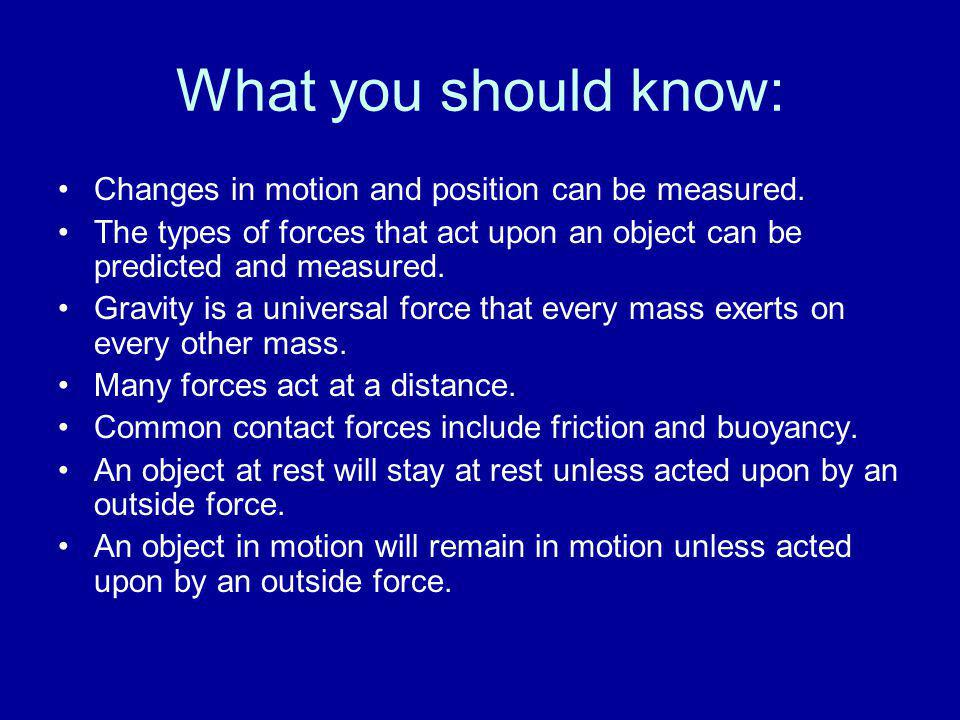 What you should know: Changes in motion and position can be measured.