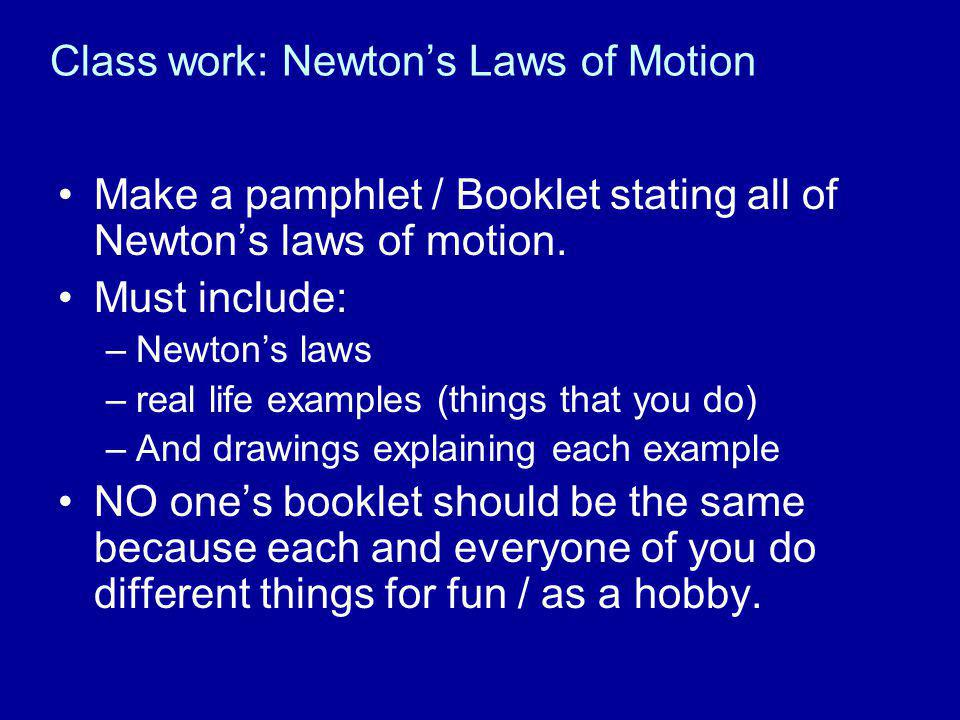 Class work: Newton's Laws of Motion