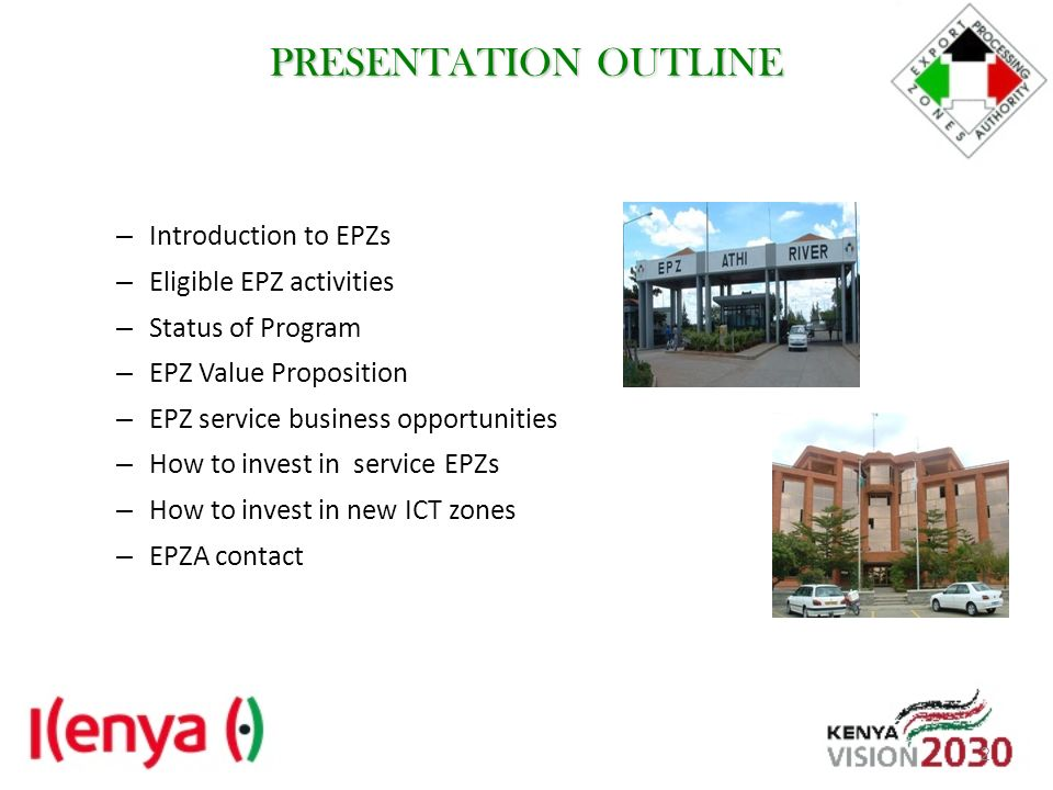 PRESENTATION OUTLINE Introduction to EPZs Eligible EPZ activities