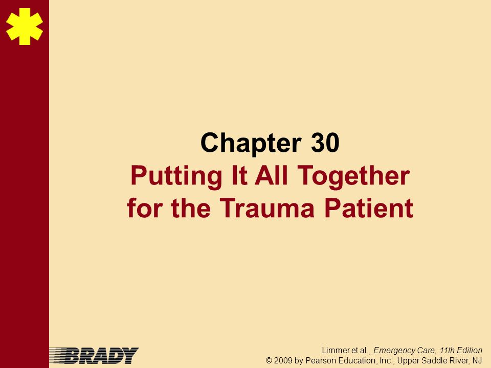 Chapter 30 Putting It All Together for the Trauma Patient