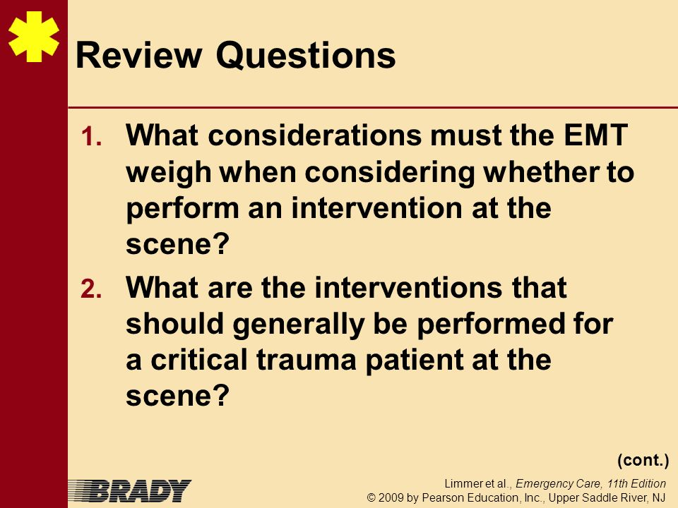 Review Questions What considerations must the EMT weigh when considering whether to perform an intervention at the scene