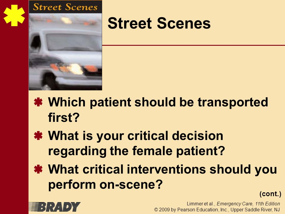 Street Scenes Which patient should be transported first