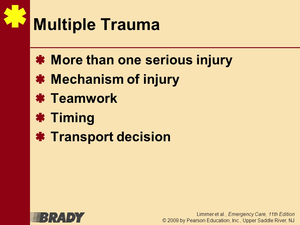 Multiple Trauma More than one serious injury Mechanism of injury