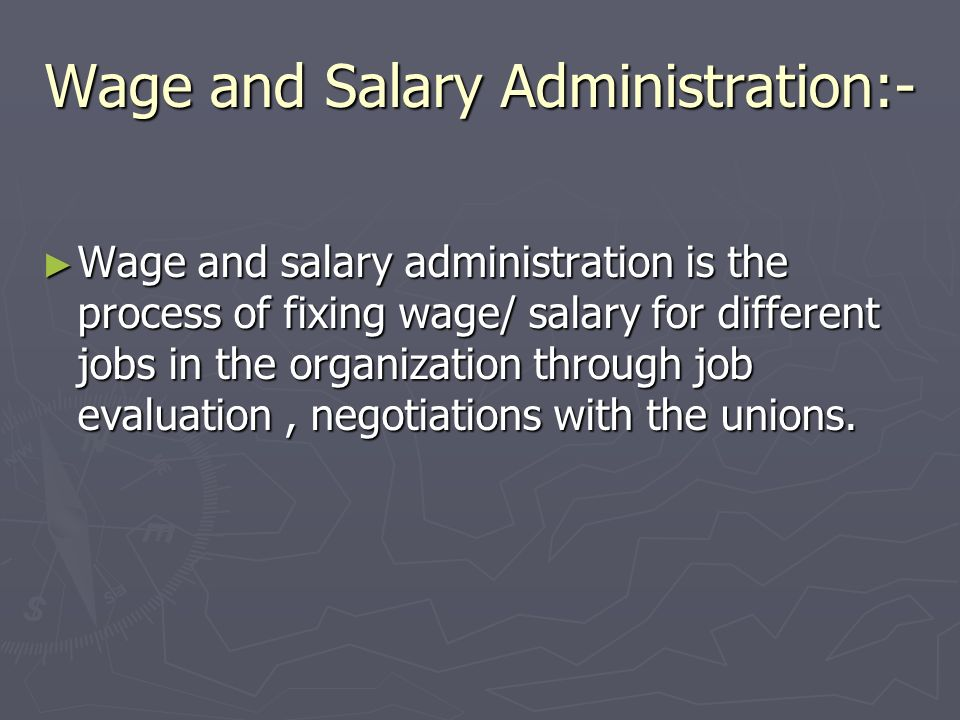 Wage and Salary Administration:-