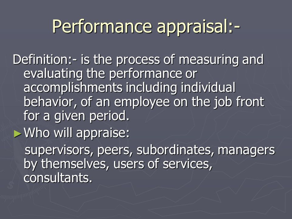 Performance appraisal:-