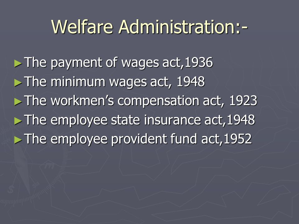 Welfare Administration:-