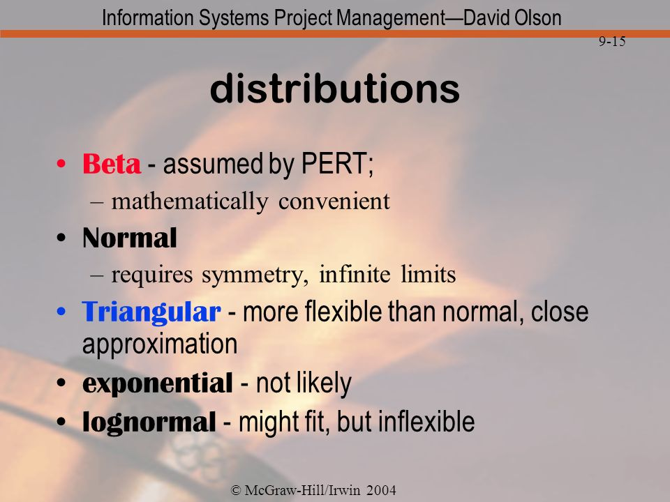 distributions Beta - assumed by PERT; Normal