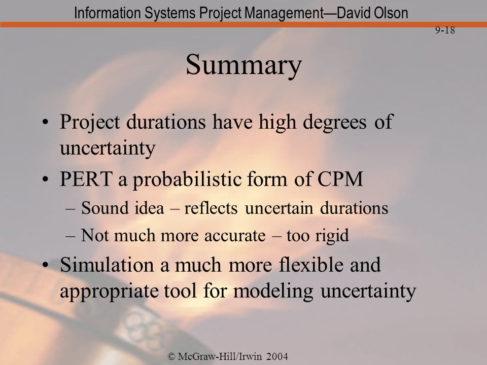 Summary Project durations have high degrees of uncertainty