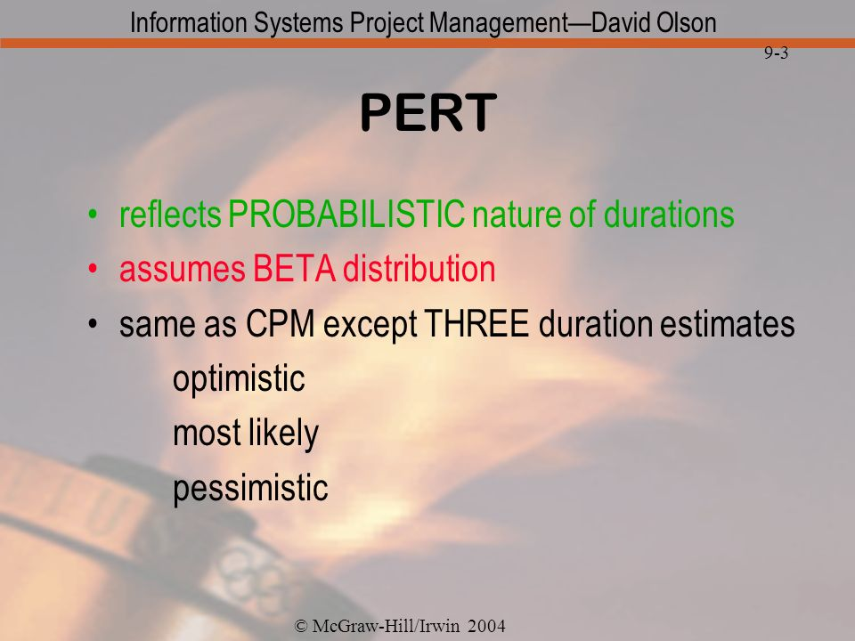 PERT reflects PROBABILISTIC nature of durations