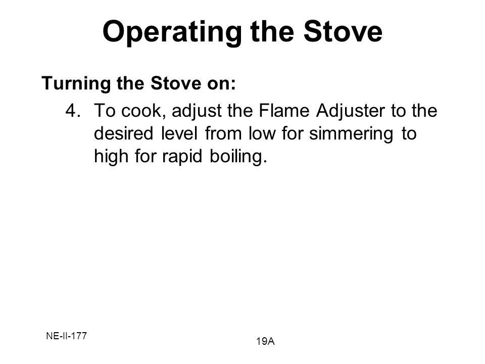 Operating the Stove Turning the Stove on: