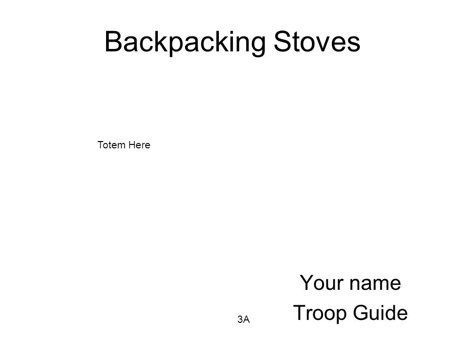 Backpacking Stoves Totem Here Your name Troop Guide 3A