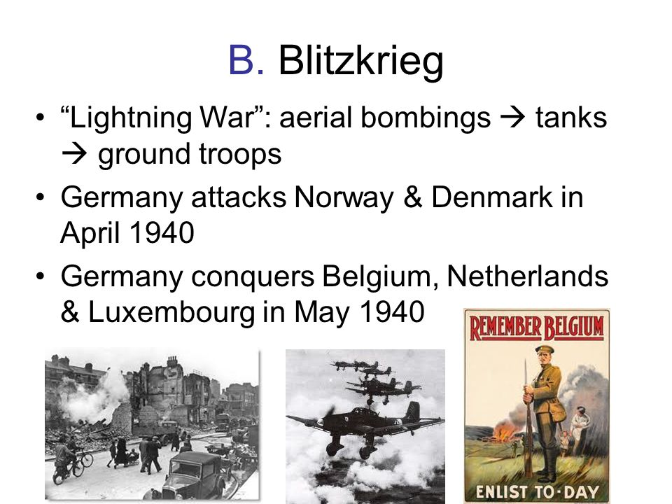 B. Blitzkrieg Lightning War : aerial bombings  tanks  ground troops