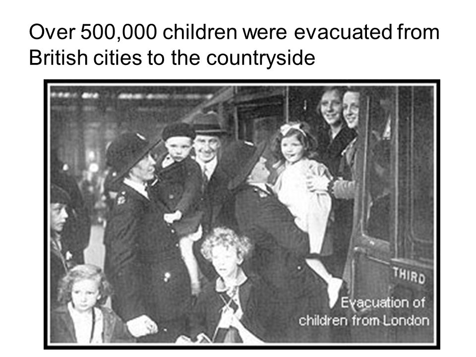 Over 500,000 children were evacuated from British cities to the countryside