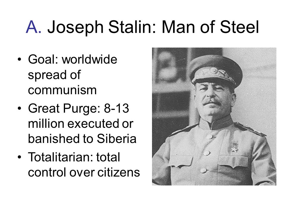 A. Joseph Stalin: Man of Steel