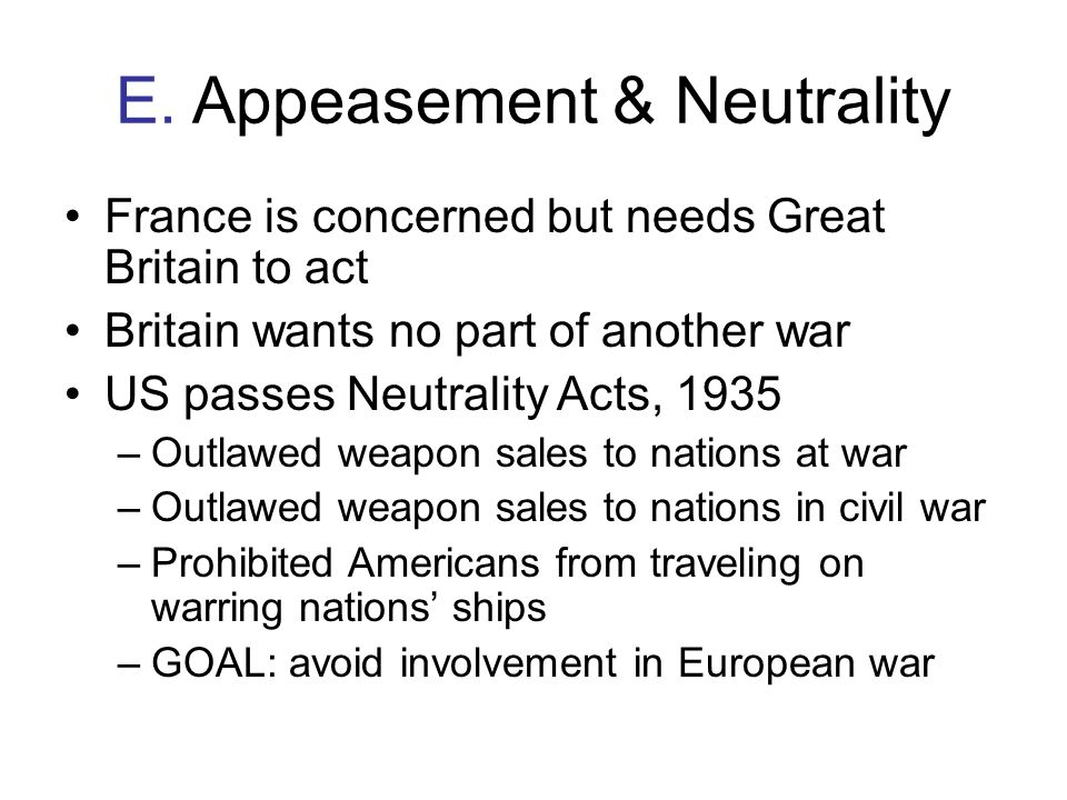 E. Appeasement & Neutrality