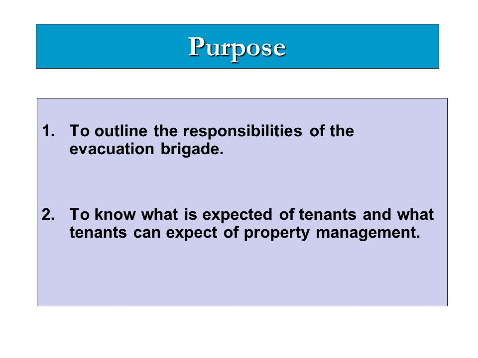 Purpose To outline the responsibilities of the evacuation brigade.