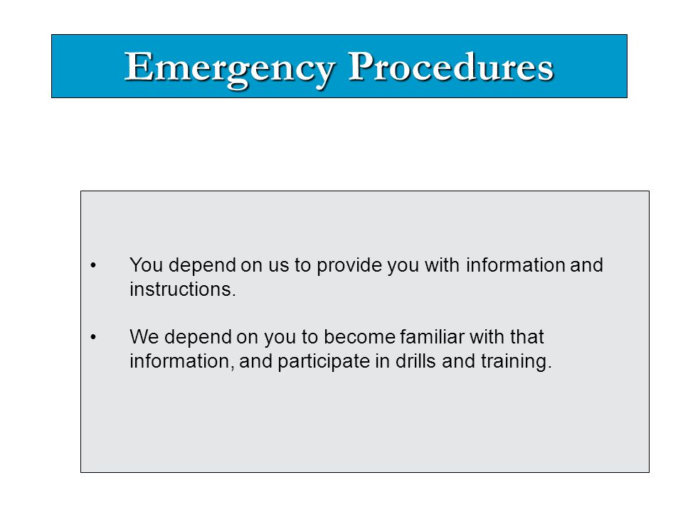 Emergency Procedures You depend on us to provide you with information and instructions.