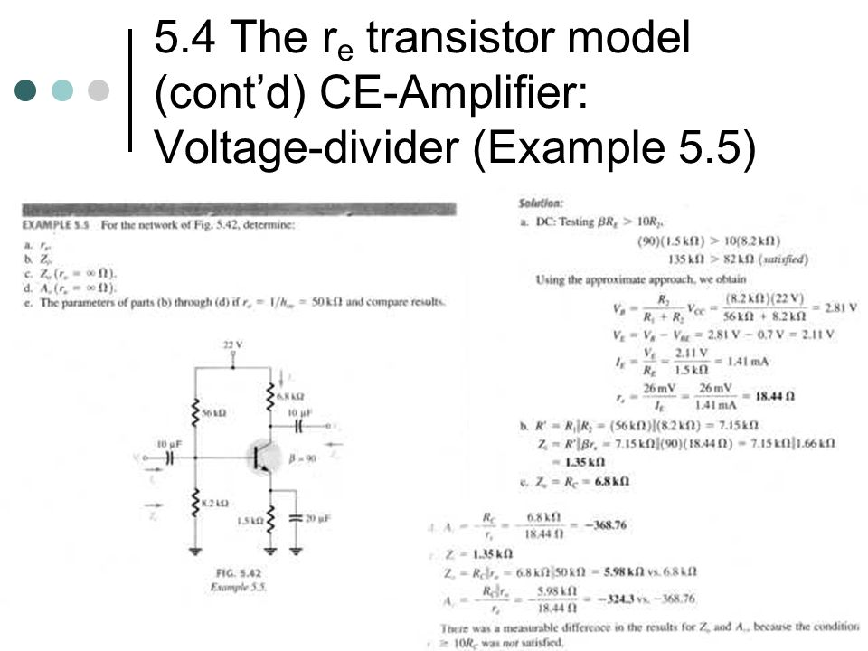 5.4 The re transistor model (cont'd) CE-Amplifier: Voltage-divider (Example 5.5)
