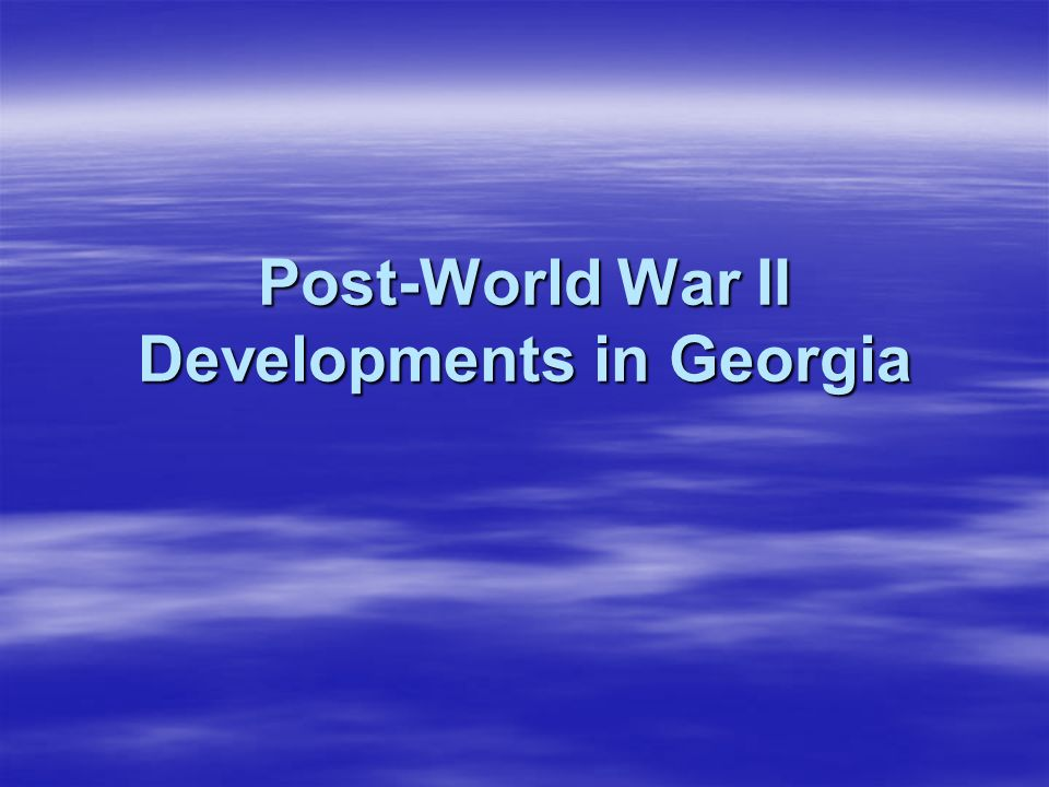 Post-World War II Developments in Georgia