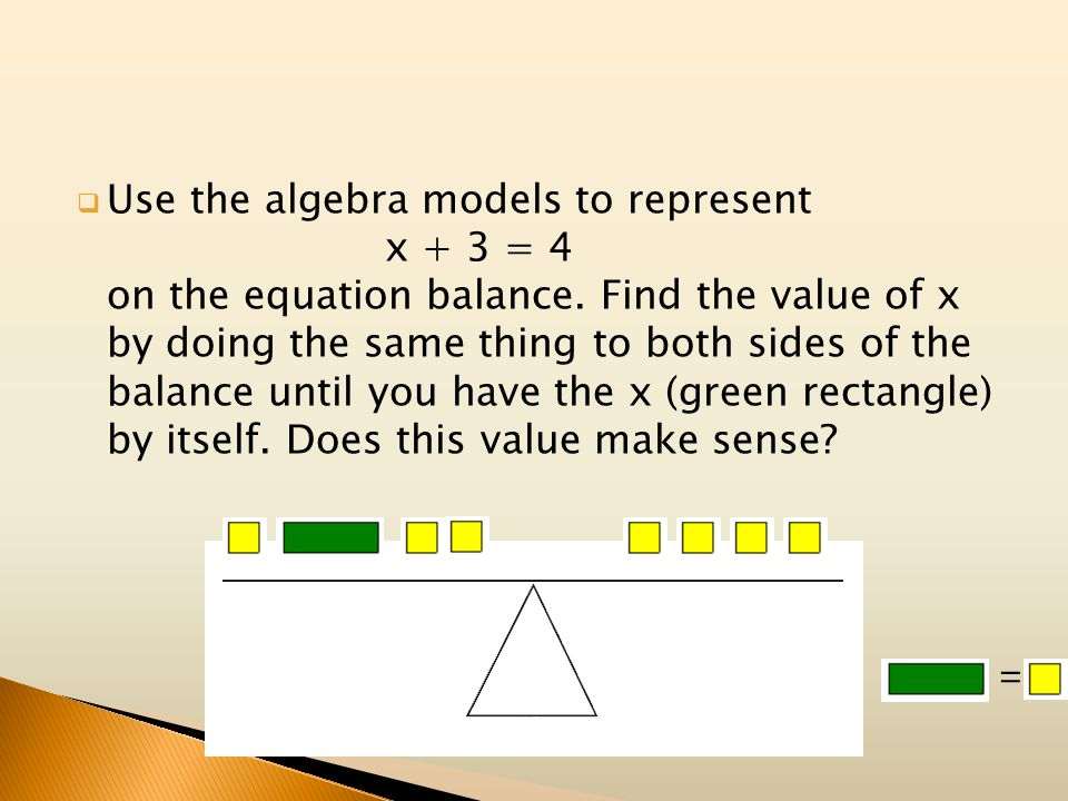 Use the algebra models to represent. x + 3 = 4 on the equation balance