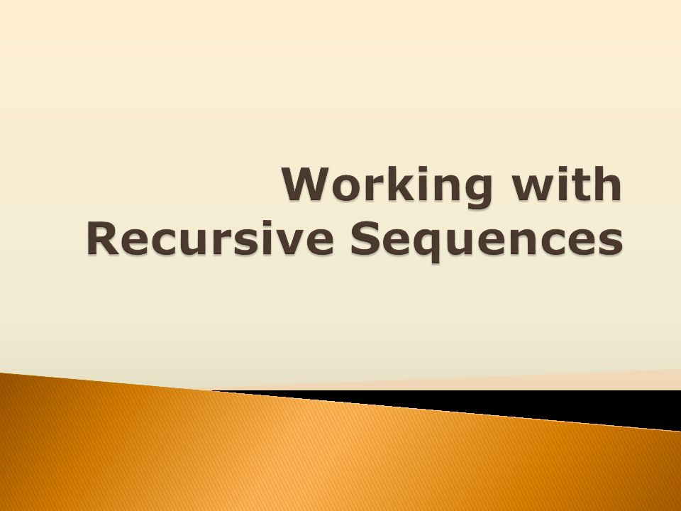 Working with Recursive Sequences