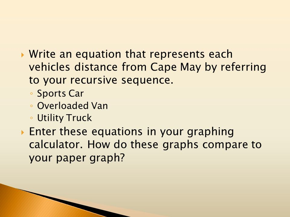 Write an equation that represents each vehicles distance from Cape May by referring to your recursive sequence.