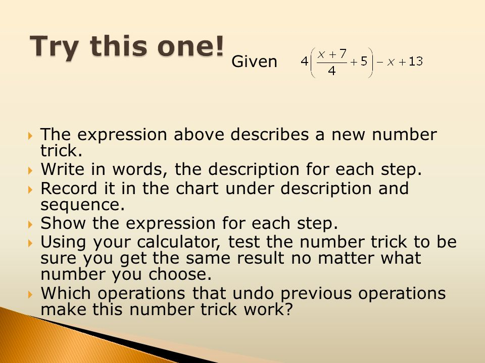 Try this one! The expression above describes a new number trick.