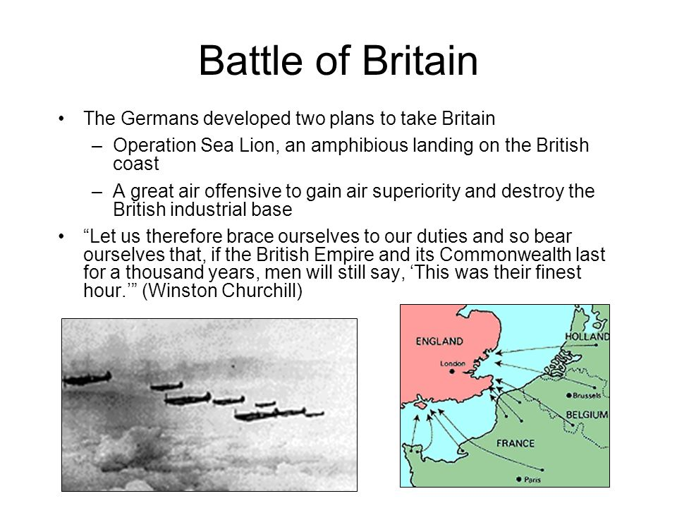 Battle of Britain The Germans developed two plans to take Britain