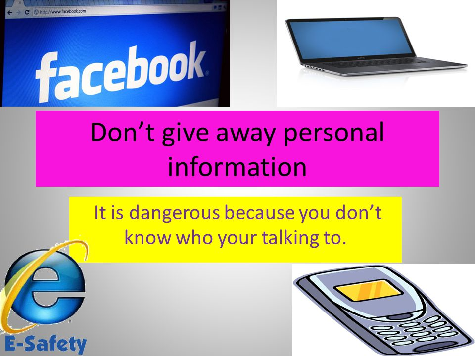 Don't give away personal information