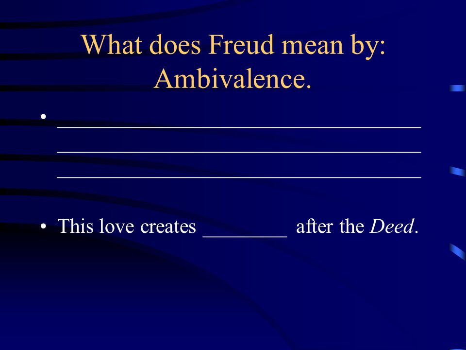 What does Freud mean by: Ambivalence.