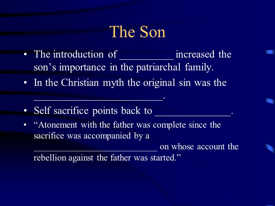 The Son The introduction of __________ increased the son's importance in the patriarchal family.