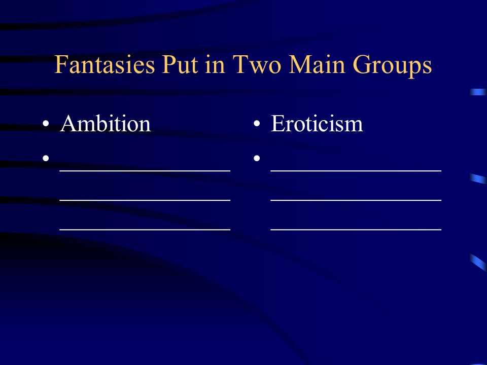 Fantasies Put in Two Main Groups