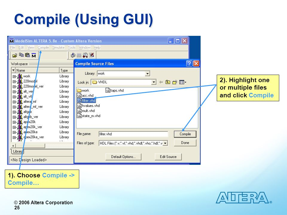 Compile (Using GUI) 2). Highlight one or multiple files and click Compile.