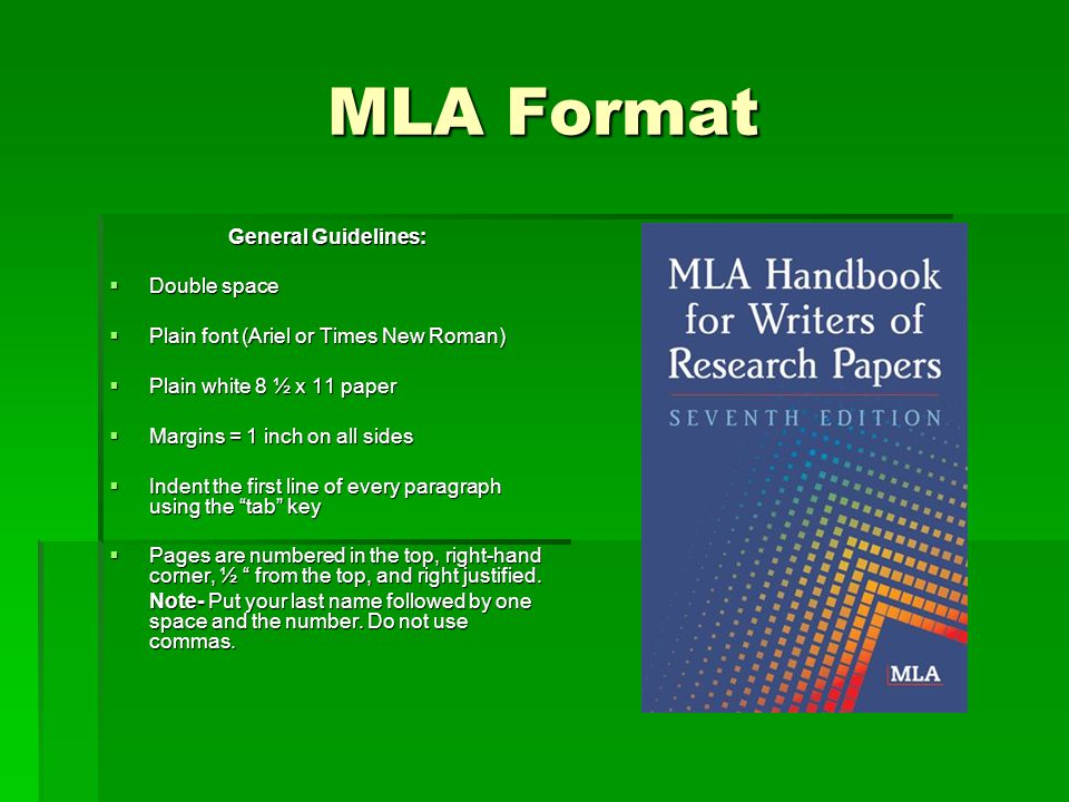 MLA Format General Guidelines: Double space