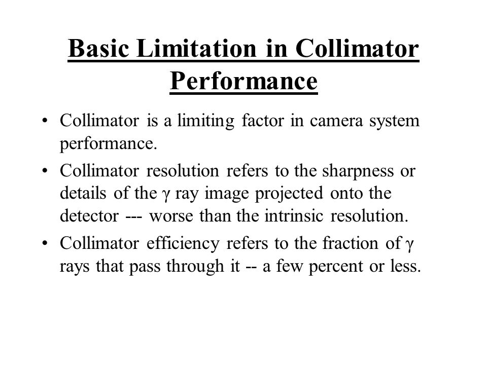 Basic Limitation in Collimator Performance