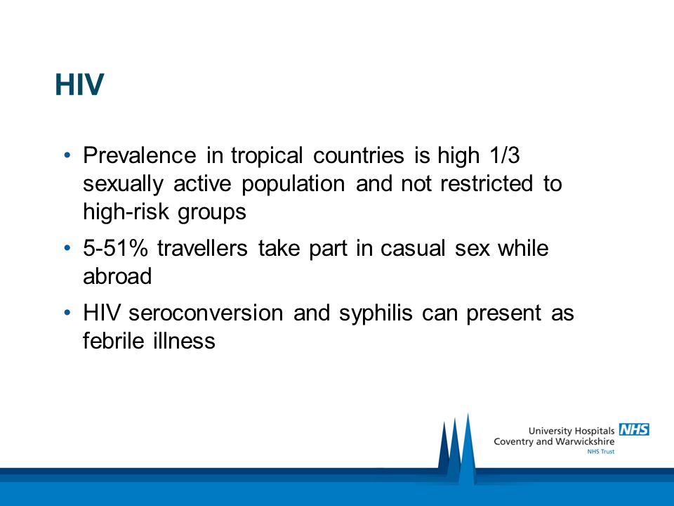 HIV Prevalence in tropical countries is high 1/3 sexually active population and not restricted to high-risk groups.