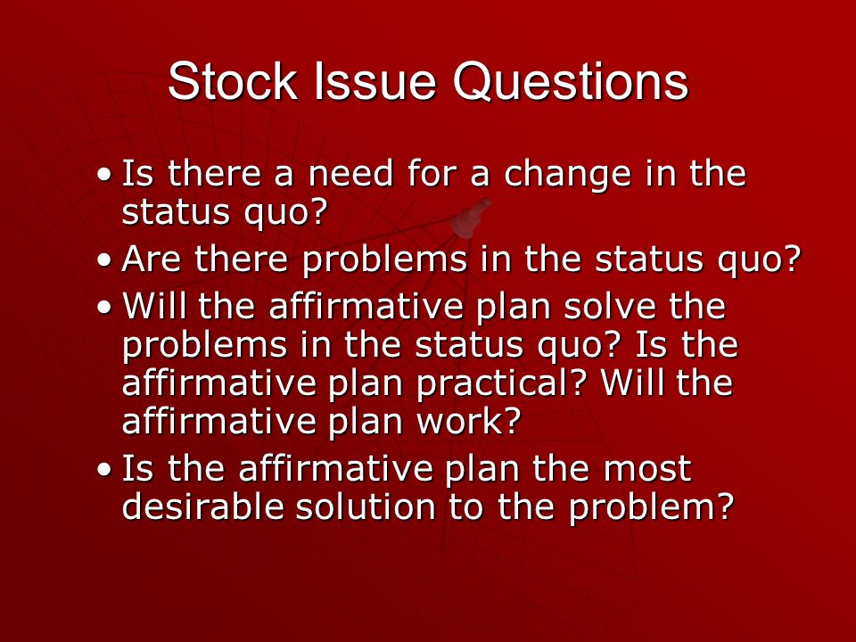 Stock Issue Questions Is there a need for a change in the status quo